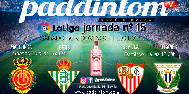 Jornada 15 Liga Santander 1ª División 19-20. Sábado 30 de Noviembre, Mallorca - Betis a las 18.30h y Domingo 1 de Diciembre, Sevilla - Leganés a las 12.00h