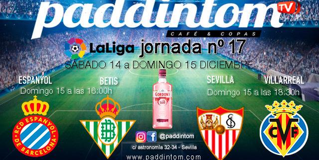 Jornada 17 Liga Santander 1ª División 19-20. Domingo 15 de Diciembre, Espanyol - Betis a las 146.00h y Sevilla - Villarreal a las 18.30h. Paddintom Café & Copas