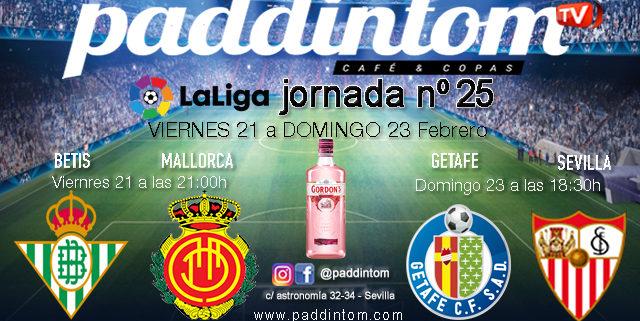 Jornada 25 Liga Santander 1ª División 2020. Viernes 21 de Febrero, Betis - Mallorca aa las 21.00h y Domingo 23 de Febrero, Getafe - Sevilla a las 18.30h