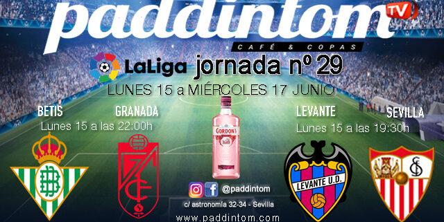 Jornada 29 Liga Santander 1ª División 2020. Lunes 15 de Junio, Levante - Sevilla a las 19.30h y Betis- Granada a las 22.00h. Pantallas de TV en Paddintom Café & Copas