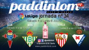 Jornada 34 Liga Santander 1ª División. Sevilla - Eibar Lunes 6 a las 22.00h y Celta - BetisSábado 4 a las 17.00h. Los verás por TV en Paddintom Café & Copas