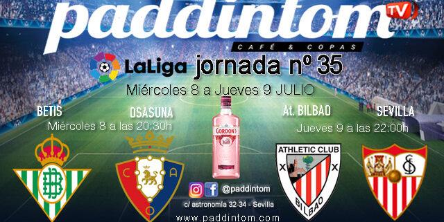 Jornada 35 Liga Santander 1ª División. Betis - Osasuna Miércoles 8 a las 20.30h y At. Bilbao - SevillaJueves 9 a las 22.00h. Vente a verlos a Paddintom Café & Copas