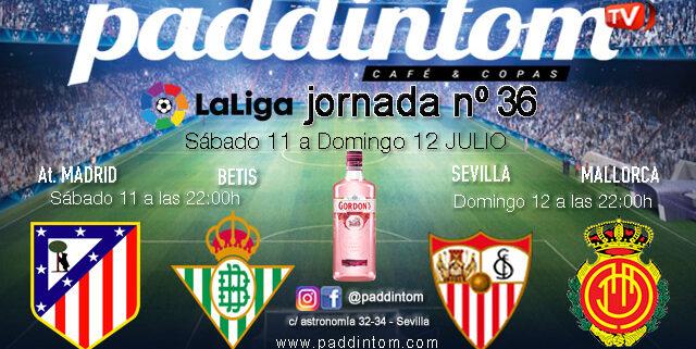 Jornada 36 Liga Santander 1ª. Sevilla - Mallorca Domingo 12 a las 22.00h y Atl. Madrid - BetisSábado 11 a las 22.00h. Vente a verlos a Paddintom Café & Copas
