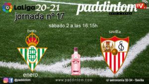Jornada 17 Liga Santander 1ª División 2021. Sábado 2 de Enero, Betis - Sevilla a las 16.15h. Disfruta del partido en nuestras pantallas de TV en Paddintom Café & Copas