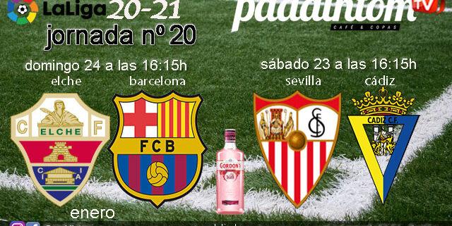 Jornada 20 Liga Santander 1ª División. Sábado 23 de Enero, Sevilla - Cádiz a las 16.15h y Domingo 23 de Enero, Elche - Barcelona a las 16.15h. Ven a verlos a Paddintom Café & Copas