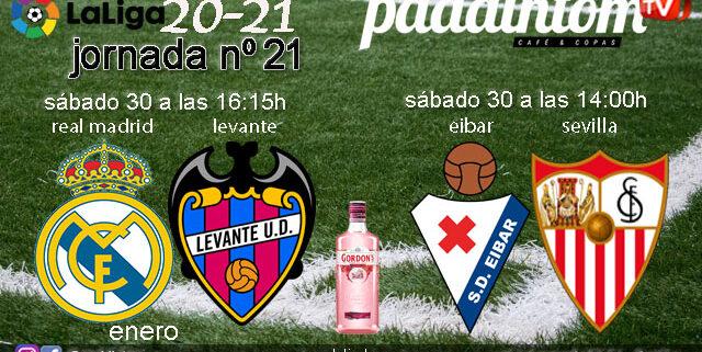 Jornada 20 Liga Santander 1ª División. Sábado 30 de Enero, Eibar - Sevilla a las 14.00h y Real Madrid - Levante a las 16.15h. Ven a verlo a Paddintom Café & Copas