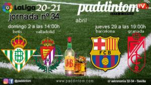Jornada 34 Liga Santander 1ª División. Jueves 29 de Abril, Barcelona - Granada a las 19.00h y Domingo 2 de Mayo, Betis - Valladolid a las 19.00h. Ven a verlos a Paddintom Café & Copas