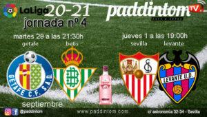 Jornada 4 Liga Santander 1ª División 2021. Sevilla - Levante / Jueves 1 a las 19.00h y Getafe - Betis/ Martes 29 a las 21.30h. Ven a verlo a Paddintom Café & Copas