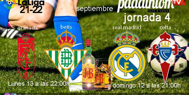 Jornada 4 Liga Santander. Domingo 12 de Septiembre, Real Madrid - Celta 21.00h. Lunes 13 de Septiembre, Granada -Betis 22.00h. Sevilla - Barcelona aplazadoVen a velos a Paddintom Café & Copas