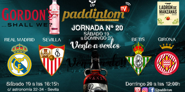 Jornada 20 Liga Santander 1ª División 18-19 Sábado 19 de Enero Real Madrid-Sevillaa las 16.15h y Domingo 20 de Enero Betis- Girona a las 12.00h. Paddintom Café & Copas