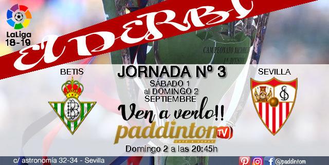 Jornada 3 Liga Santander 1ª División donde podremos disfrutar del partido más esperado de la temporada BETIS - SEVILLA Domingo 2 de Septiembre a las 20,45h