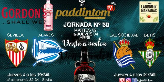 Jornada 30 Liga Santander 1ª División Jueves 4 de Abril Sevilla - Alavés a las 19.30h // Real Sociedad - Betisa las 21.30h TV en Paddintom Café & Copas