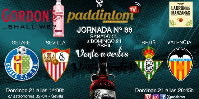 Jornada 33 Liga Santander 1ª División. Domingo 21 de Abril Getafe - Sevilla - Betisa las 14.00h// Betis- Valencia a las 20.45h en Paddintom Café & Copas