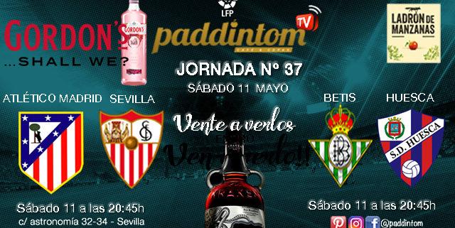 Jornada 37 Liga Santander 1ª División - Sábado 11 de Mayo 20:45 todos los partidos. Atlético de Madrid - Sevilla y Betis - Huesca TV en Paddintom Café & Copas