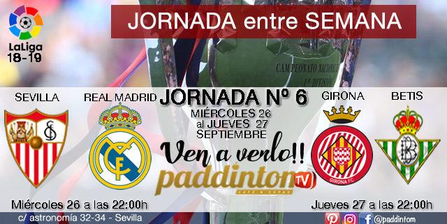 Jornada 6 Liga Santander 1ª División Sevilla - Real Madrid a las 22,00h// Jueves 27 de Septiembre: Girona - Betis a las 22.00h