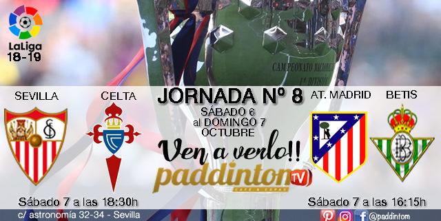 Jornada 8 Liga Santander 1ª División Sábado 7 de Octubre: Sevilla - Celta a las 18.30h// At. de Madrid- Betis a las 16.15h. TV en Paddintom Café & Copas