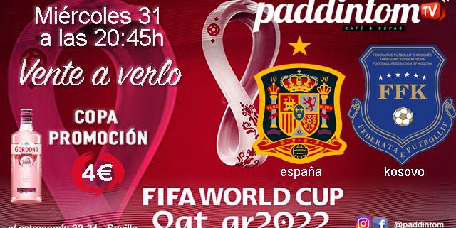 Clasificación para el Mundial de Fútbol a celebrar en Qatar en 2022. Fase de Clasificación jornada 3 de La Roja. Miércoles 31, España - Kosovo a las 20.45h. Ven a verlo a Paddintom Café & Copas