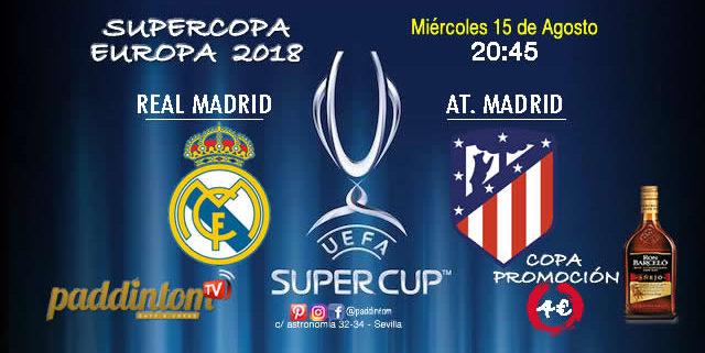 SuperCopa de Europa 2018 UEFA. Miércoles 15 de Agosto a las 20:45. Real Madrid - At. de Madrid.Promoción de tu copa de Ron Barceló a 4€