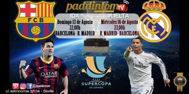 Real Madrid y Barcelona. Doble partido SuperCopa de España2017. IDA: Domingo 13 de Agosto, 22h Nou Camp. VUELTA: Miérc. 16 de Agosto 23h Santiago Bernabéu