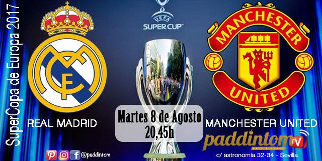 Finalde la SuperCopa de Europa 2017 entre el Real Madrid y el Manchester United. Martes 8 de Agosto a las 20,45h estadio Filip II de Macedonia, Skopie